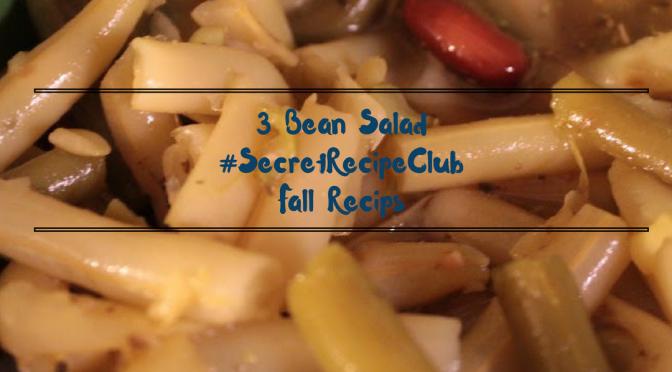 Three Bean Salad – Secret Recipe Club