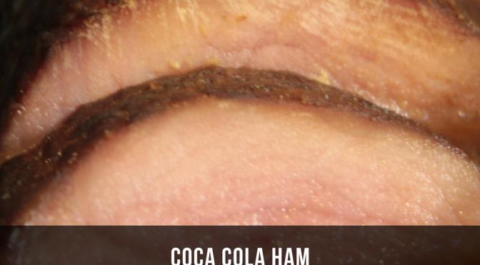 Coca Cola Ham (Day 14)