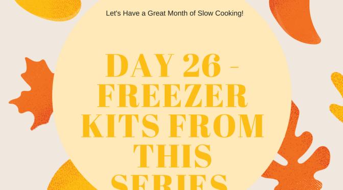Freezer Meals (Day 26)