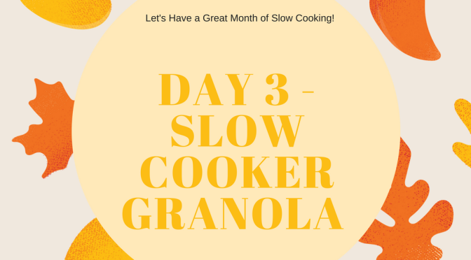 Dear Tanya (10/3/16) – Menu Plan Monday – Slow Cooker Granola – Day 3