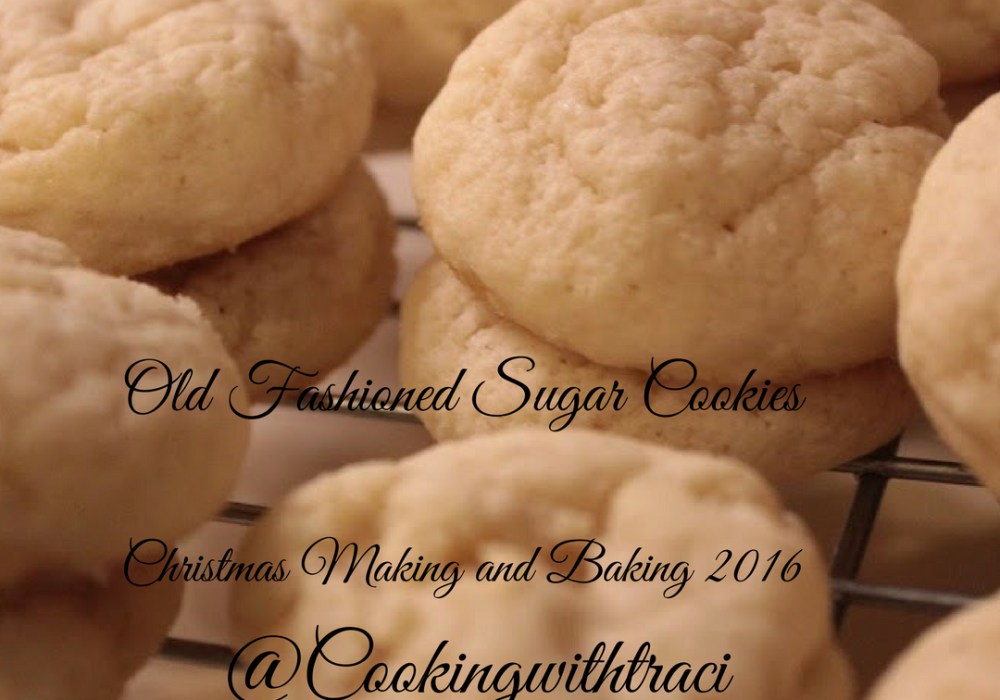 Old Fashioned Sugar Cookies Christmas Making And Baking 2016