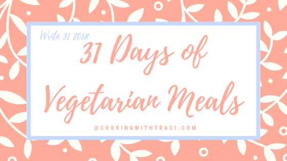 Mom, What's For Dinner? – Week of October 8, 2018 (Vegetarian) – Day 8 of 31